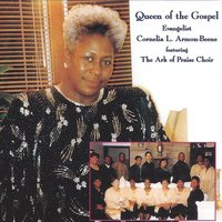 Queen of the Gospel — Cornelia L Armon-Beene, The Ark Of Praise Choir