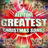 All-Time Greatest Christmas Songs — сборник