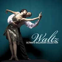 The Ultimate Ballroom Collection - Waltz — сборник