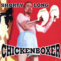 Chickenboxer — Shorty Long