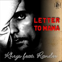 Letter To Mama — Khrys, Randee