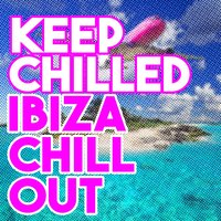 Keep Chilled: Ibiza Chill Out — сборник
