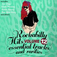 Rockabilly Hits, Essential Tracks and Rarities, Vol. 12 — сборник