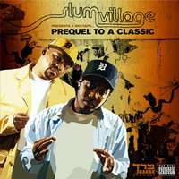 Prequel to a Classic — Slum Village, Young RJ
