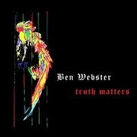 Truth Matters — Ben Webster