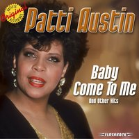 Baby Come To Me & Other Hits — Patti Austin