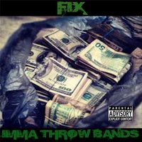 Imma Throw Bands — Fix
