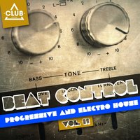Beat Control - Progressive & Electro House, Vol. 11 — сборник