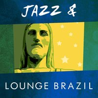 Jazz & Lounge Brazil — Brazilian Lounge Project