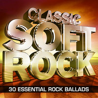 Classic Soft Rock   – 30 Essential  Rock Ballads — Classic Rock Masters