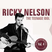 The Teenage Idol, Vol.4 — Ricky Nelson