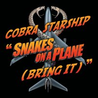 Snakes On A Plane [Bring It] — Cobra Starship