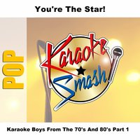 Karaoke Boys From The 70's And 80's Part 1 — Karaoke