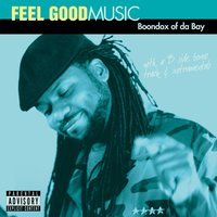 Feel Good Music — Boondox of Da Bay