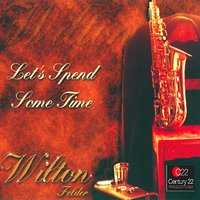 Let's Spend Some Time — Wilton Felder