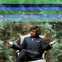 Traveling Notes — Taro Hakase