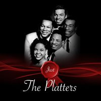 Just - The Platters — The Platters
