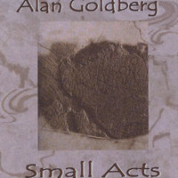 Small Acts — Alan Goldberg