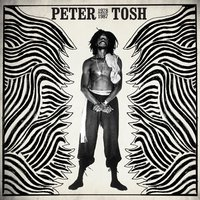 Peter Tosh 1978-1987 — Peter Tosh