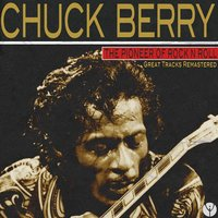 The Pioneer of Rock N Roll — Chuck Berry