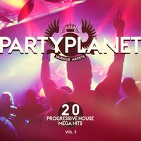 Party Planet, Vol. 3 (20 Progressive House Mega Hits) — сборник