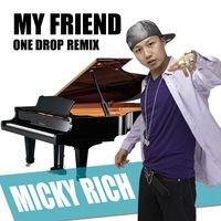 My Friend — Micky Rich