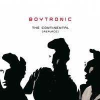 The Continental (Replace) — Boytronic