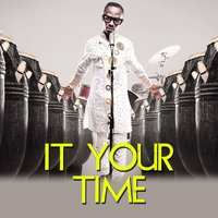 It Your Time — Okyeame Kwame