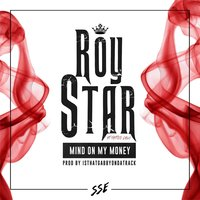 Mind On My Money (feat. Tattoo Calii) — Roy Star