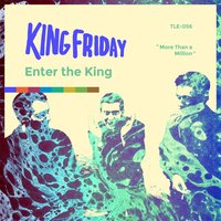 Enter The King — King Friday