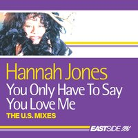 You Only Have To Say You Love Me: The U.S. Collection — Hannah Jones