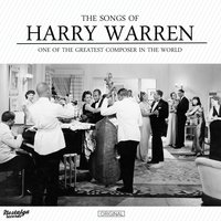 The Songs of Harry Warren (One of the Greatest Composer in the World) — сборник