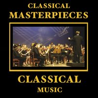 Classical Masterpieces – Classical Music — сборник