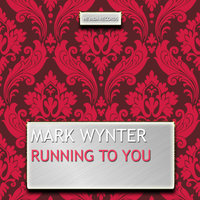 Running to You — Mark Wynter
