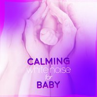 Calming White Noise for Baby — White Noise for Baby Sleep