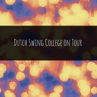 Dutch Swing College on Tour — Dutch Swing College Band
