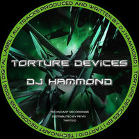 Torture devices — DJ Hammond