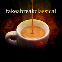 Take a Break Classical — Collection Grands Classiques, Classics for a Rainy Day, Musica Romantica Ensemble, Classics for a Rainy Day|Collection Grands Classiques|Musica Romantica Ensemble