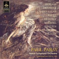 Paray Conducts Berlioz, Chabrier, Ravel, Saint-Saëns and Others — Royal Concertgebouw Orchestra, Emmanuel Chabrier, Albert Roussel, Pittsburgh Symphony Orchestra, Paul Paray, Detroit Symphony Orchestra
