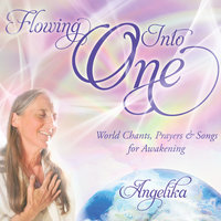 Flowing into One — ANGELIKA