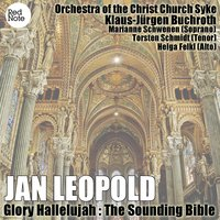 Leopold - Glory Hallelujah : The Sounding Bible — Orchestra Of the Christ Church Syke, Klaus-Jurgen Buchroth