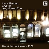 Live at the Lighthouse 1979 — Lynn Blessing and the Art Johnson Trio