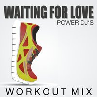 Waiting for Love — Power DJ´s