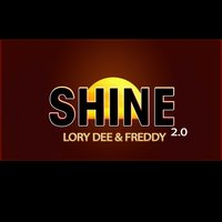 Shine 2.0 — Lory Dee, Freddy