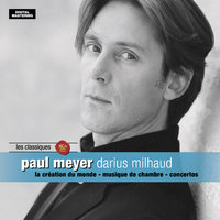 Darius Milhaud — Paul Meyer, Дариус Мийо