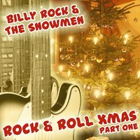 Rock & Roll Christmas Part One — Billy Rock And The Snowmen