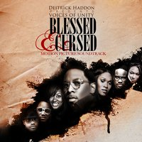 Blessed & Cursed — Deitrick Haddon & Voices Of Unity