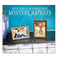 Mystery Repeats — Pete Philly & Perquisite