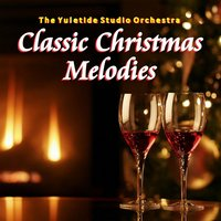 Classic Christmas Melodies — The Yuletide Studio Orchestra