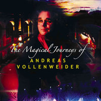 The Magical Journeys of Andreas Vollenweider — Andreas Vollenweider